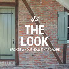 Bronze Whole House Hardware Get The Look