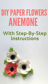 DIY Paper Flowers Anemone Craft With Step By Instructions