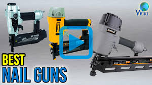 18 Gauge Floor Nailer Ebay by Top 10 Nail Guns Of 2017 Video Review