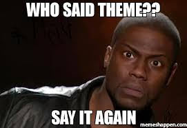 Who Said Theme Say It Again Meme