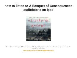 How To Listen A Banquet Of Consequences Audiobooks On Ipad
