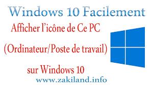 raccourci pour afficher le bureau windows 10 facilement tuto afficher l icône ce pc ordinateur