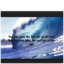 Glamorous Quotes About Surf 200 Plus California Girl Artwork