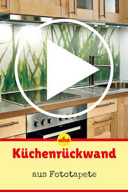 küchenrückwand selbst de fliesenspiegel küchentapete
