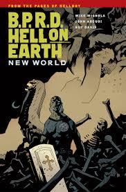 BPRD Hell On Earth Volume 1 New World TPB Profile Dark Horse Comics