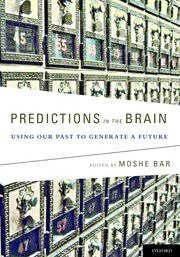 Oxford University Press Uk Exam Copy by Predictions In The Brain Moshe Bar Oxford University Press