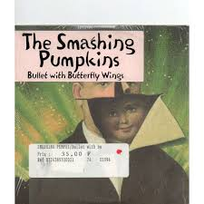 Cherub Rock Smashing Pumpkins by Bullet With Butterfly Wings Said Sadly By The Smashing Pumpkins