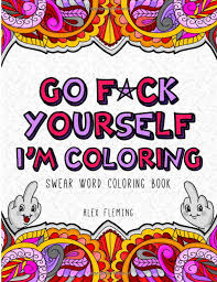Swear Words Adult Coloring Book Go Fuck Yourself Im Cover