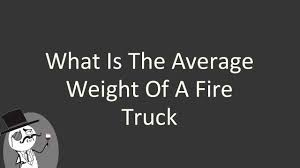 What Is The Average Weight Of A Fire Truck - YouTube Fire Engine With Lights And Sound 5363 Playmobil United Kingdom Our Apparatus Vestal Standard Models Fort Garry Trucks Rescue Pin By Clay Peters On Fire Trucks Pinterest Dump Truck Absolute Winter Fleece Multi Discount Designer Fabric Fabriccom Buy American Plastic Toys Rideon In Cheap Price Nylint Fire Truck Trailer Aerial Hooknladder Pressed Steel Airport Crash Tender Wikipedia Amazoncom Green Bpa Free Phthalates Types Of Heavy Duty Direct Seagrave Llc Whosale Distribution Intertional
