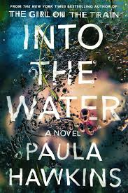 Paula Hawkinss Into The Water Is Trendy But Tiring Chicago Review Of Books