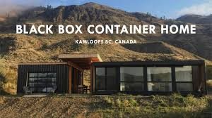 100 Canadian Container Homes Black Box Home In Kamloops British Columbia Canada