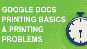Google Docs Printing Basics Problems 2016