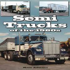 Semi Trucks Of The 1960s By Ron Adams (2012, Paperback) | EBay Rare Low Mileage Intertional Mxt 4x4 Truck For Sale 95 Octane Bangshiftcom 1974 Dodge Big Horn Semi Sale Tonka Truck In Toys Hobbies Diecast Vehicles Cars John Deere Toy Trucks Ebay 1956 Tonka State Hiway Custom Tandem Axle Semi And Goose Amazoncom Tamiya 40container Semitrailer Rc Tractor Accsories Headache Racks Semitruck Cab Guards Mytee Products 1984 Peterbilt 359 Toter Freight Trucks With Inc Logo Driving Along Forest Road Freightliner Cascadia Classic Design Hoodie Sweatshirt 2015 F 150 Rack For 2017 F350 On Ebay