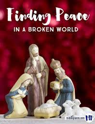 Finding Peace In A Broken World
