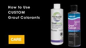 Colorfast Tile And Grout Caulk Msds by How To Use Custom Grout Colorants Youtube