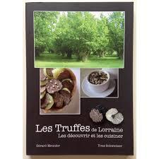 comment cuisiner la truffe les truffes de lorraine les découvrir et les cuisiner