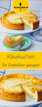 diabetiker kuchen rezept für käsekuchen ohne boden