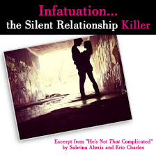 InfatuationThe Silent Relationship Killer Excerpt From Hes Not