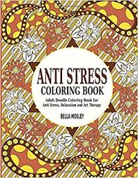 Anti Stress Coloring Book Adult Doodle For Relaxation And Art Therapy Books Volume 1 Bella Mosley