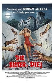 Vintage Ad Archive Halloween Hysteria by Die Sister Die U2013 Usa 1972 U2013 Horrorpedia