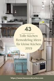 43 tolle küchen remodeling ideen für kleine küchen 2019