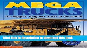 100 Biggest Truck In The World Read Mega S Biggest Toughest Trucks In The World Mega