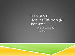 Iron Curtain Speech Apush by President Harry S Truman D Apush Lecture 8c Mrs Kray Ppt Download