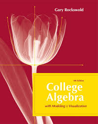 College Algebra With Modeling And Visualization 4th Edition