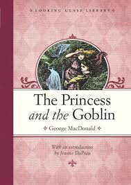 The Princess And Goblin By George MacDonald