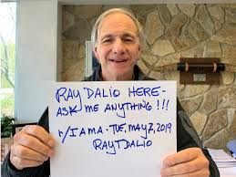 100 Ama Associates Ray Dalio Shares His Deepest Thoughts On A Reddit AMA