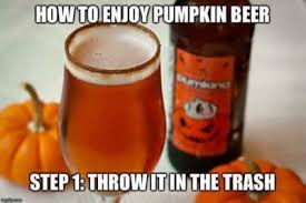 Ofallon Vanilla Pumpkin Beer by Pumpkin Beers Good Beer Or Terrible Choice Saint Brewis