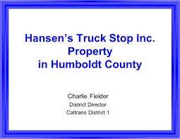 100 Truck Stop Inc Hansens Property In Humboldt County Charlie Fielder