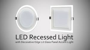 LED Recessed Light with Decorative Edge Lit Glass Panel Accent