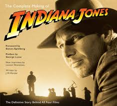 The Complete Making Of Indiana Jones: The Definitive Story Behind ...