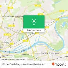 how to get to küchen quelle megastore in frankfurt am