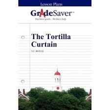 Tortilla Curtain Summary Notes by Gradesaver Tm Lesson Plans The Tortilla Curtain Eleanor