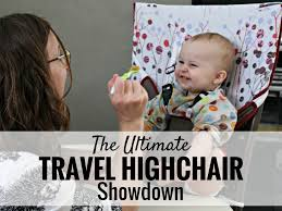 Phil And Teds High Chair High Pod by The Ultimate Travel High Chair Showdown Baby Can Travel