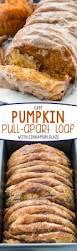 Libbys Pumpkin Bread Recipe Cranberry by Easy Pumpkin Pull Apart Loaf Recipe