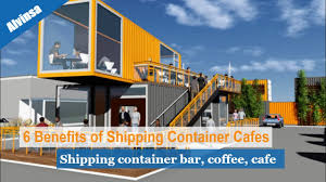 104 Shipping Container Design 6 Benefits Of Cafes Bar Coffee Cafe Youtube