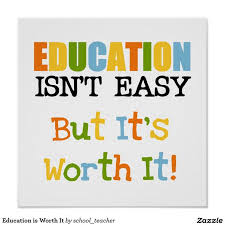 Education Is Worth It Poster College StudentsInspirational
