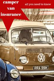 Heres All You Need To Know About Camper Van Insurance For Your DIY Conversion Make