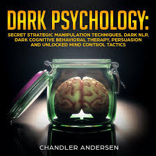 Dark Psychology Secret Strategic Manipulation Techniques Dark NLP