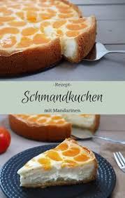schmandkuchen mit mandarinen the inspiring