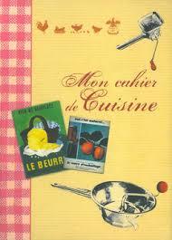 cahier de cuisine à remplir mon cahier de cuisine livre