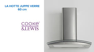 hotte cuisine castorama hotte juppe en verre 60 cm cooke lewis 645463 castorama