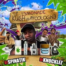 25 lighters on my dresser dj dmd kush is my cologne dj knucklez dj spinatik