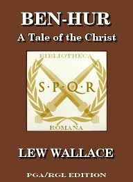 LEW WALLACE BEN HUR A TALE OF THE CHRIST