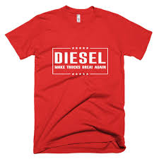 Diesel - Make Trucks Great Again – Street Diesel Power Real Men Smell Like Diesel Tshirt Truck Trucker Fazo Store Power Driven Gear Clothing Driver Because Badass Burning Is Not An Official Job Tshirts Ram Trucks Outfitter Diesel Hatswomen Special Offers Promotions Here Snazzyshirtzcom Los Angeles Officially Authorized Factory Outlet Dieselwomen Clotngtshirts Jerseys Lyst Michael Tshirt W Cool 360 In Blue For Men Merch Plano