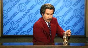 Ron Burgundy Finishes Drink Quickly
