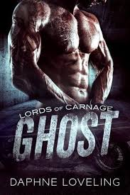 GHOST A Lords Of Carnage Motorcycle Club Romance